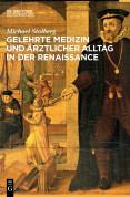 Gelehrte Medizin und ärztlicher Alltag in der Renaissance