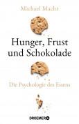 Macht, Hunger, Frust und Schokolade