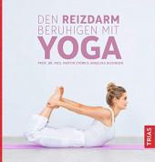 Den Reizdarm beruhigen mit Yoga