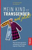 Mein Kind ist transgender - und jetzt?