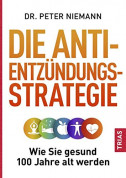 Die Anti-Entzündungs-Strategie