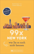 99 x New York wie Sie es noch nicht kennen