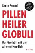 Pillen, Heiler, Globuli