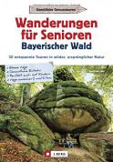 Wanderungen für Senioren - Bayerischer Wald