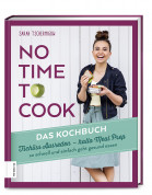 No time to cook – Das Kochbuch