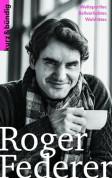 Roger Federer –Weltsportler. Ballverliebter. Wohltäter.