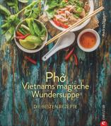 Pho Vietnams magische Wundersuppe