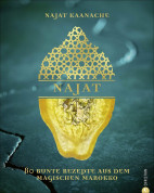Najat - 80 bunte Rezepte & Geschichten aus Marokko