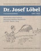 Dr. med. Josef Löbel Franzensbad/Berlin (1882 – 1942)