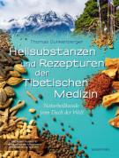 Heilsubstanzen und Rezepturen der Tibetischen Medizin