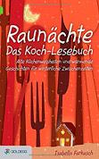 Raunächte - Das Koch-Lesebuch