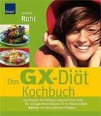 Das GX-Diät Kochbuch