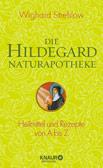 Die Hildegard Naturapotheke