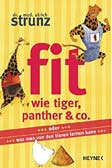 Fit wie Tiger, Panther & Co….