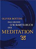 Das große O. W. Barth-Buch der Meditation