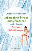 Leben ohne Stress und Schmerzen