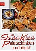 Das Strudel-Knödel-Palatschinken-Kochbuch