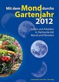 Mit dem Mond durchs Gartenjahr 2012