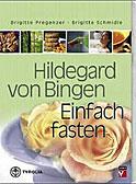 Hildegard von Bingen, Einfach fasten