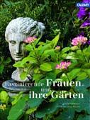 Faszinierende Frauen und ihre Gärten