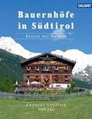 Bauernhöfe in Südtirol: Reisen mit Genuss