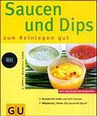Saucen und Dips zum Reinlegen gut