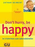 Don´t hurry, be happy