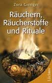 Räuchern, Räucherstoffe und Rituale