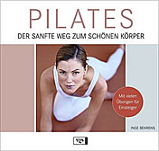 Pilates - Der sanfte Weg zum schönen Körper