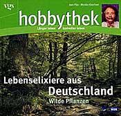Hobbythek Lebenselixiere aus Deutschland