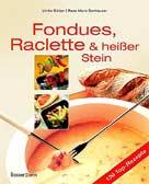Fondues, Raclette & heißer Stein