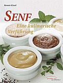 SENF - EINE KULINARISCHE VERFÜHRUNG