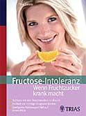 Fructose-Intoleranz: Wenn Fruchtzucker krank macht