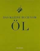 Das kleine Buch vom Öl