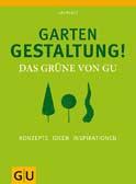Gartengestaltung! Das Grüne von GU