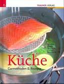 Küche. Garmethoden & Rezepte