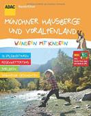 ADAC Wanderführer: Wandern mit Kindern Münchner Hausberge und Voralpenland