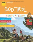 ADAC Wanderführer: Wandern mit Kindern Südtirol