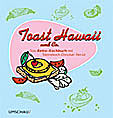 Toast Hawaii und Co.