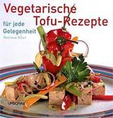 Vegetarische Tofu-Rezepte für jede Gelegenheit