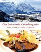 Eine kulinarische Entdeckungsreise durch das Appenzellerland