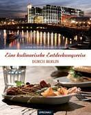 Eine kulinarische Entdeckungsreise durch Berlin