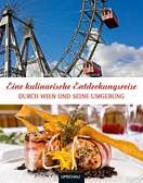 Eine kulinarische Entdeckungsreise durch Wien und Umgebung