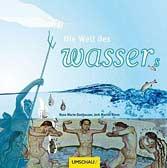 Die Welt des Wassers
