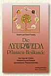Die Ayurweda Pflanzen-Heilkunde
