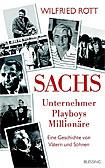 Sachs - Unternehmer, Playboys, Millionäre