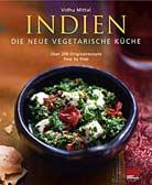 Indien - die neue vegetarische Küche