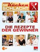 Die Küchenschlacht - Die Rezepte der Gewinner