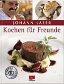 Johann Lafer: Kochen für Freunde