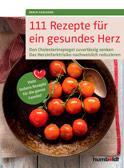 111 Rezepte für ein gesundes Herz